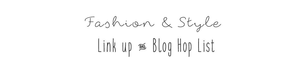 Fashion/Style Link Up & Blog Hop List